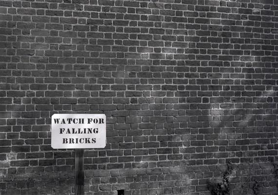 Watch For Falling Bricks